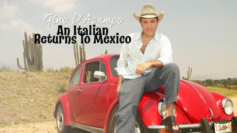 Gino D'acampo: An Italian Returns To Mexico