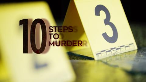 10 Steps To Murder