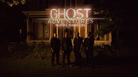 Ghost Adventures: McPike Mansion