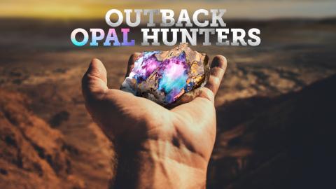 Outback Opal Hunters