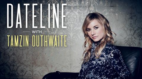 Dateline With Tamzin Outhwaite