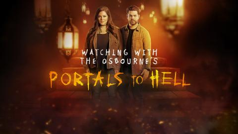 Watching With The Osbournes: Portals To Hell