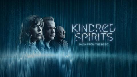 Kindred Spirits: Back From The Dead