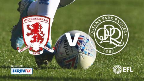 {E}02: Middlesbrough vs. Queens Park Rangers - EFL Highlights