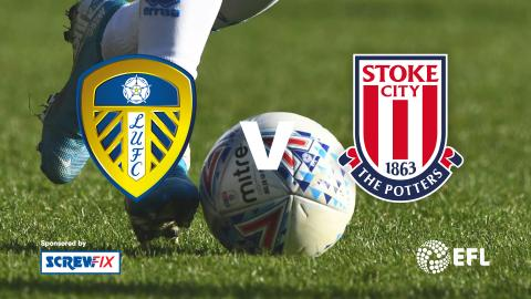 {S}01.{E}06. Leeds United vs. Stoke City - EFL Highlights