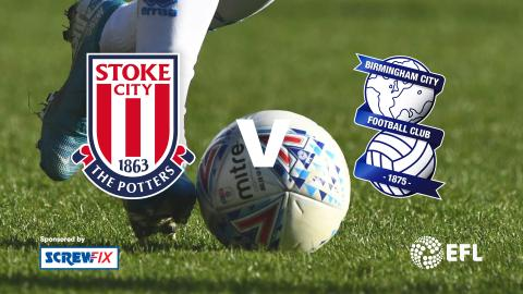 {S}01.{E}07. Stoke City vs. Birmingham City - EFL Highlights