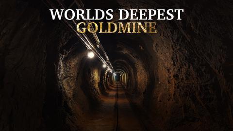 World's Deepest Goldmine