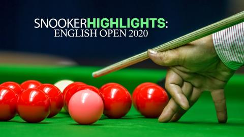 Snooker Highlights: English Open 2020
