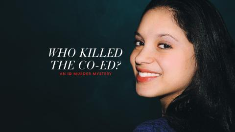 Who Killed The Co-Ed? An ID Murder Mystery